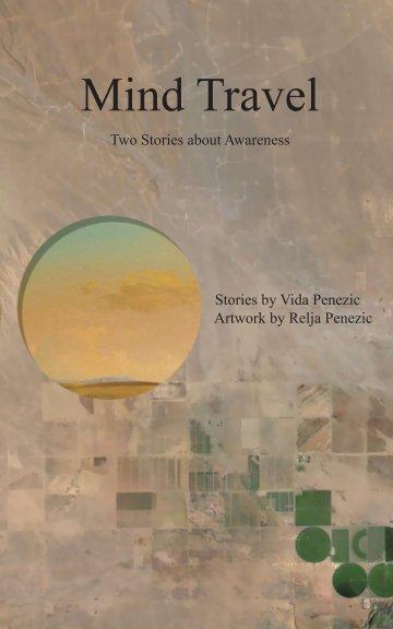 View Mind Travel by Vida Penezic