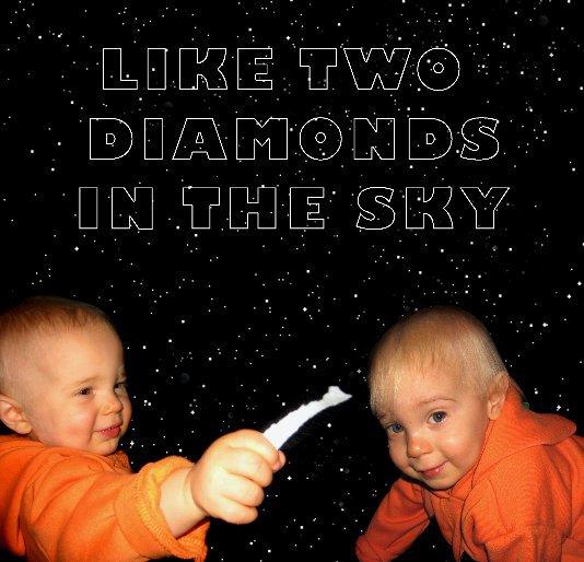 View Like Two Diamonds in the Sky by Bill & Carole Greene