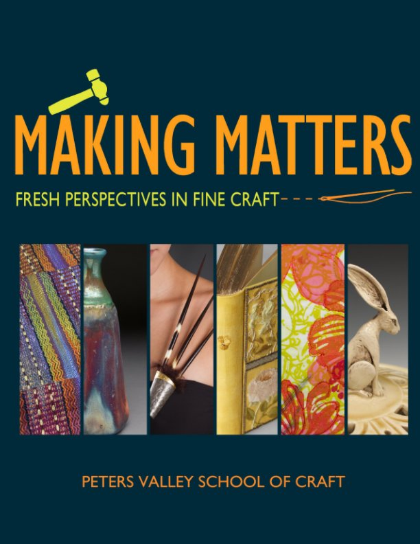 View Making Matters 2018 by Peters Valley School of Craft