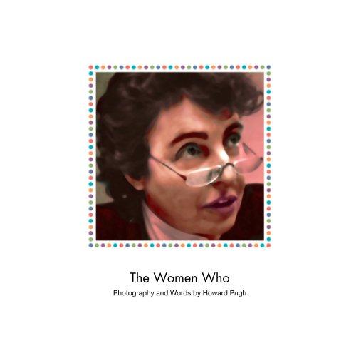View The Women Who by Howard Pugh (Marais)