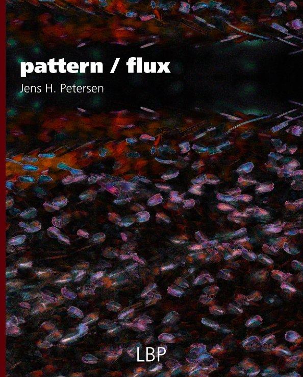 View Pattern-flux by Jens H. Petersen