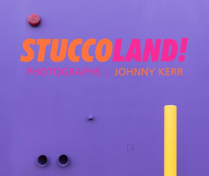 View Stuccoland! by Johnny Kerr