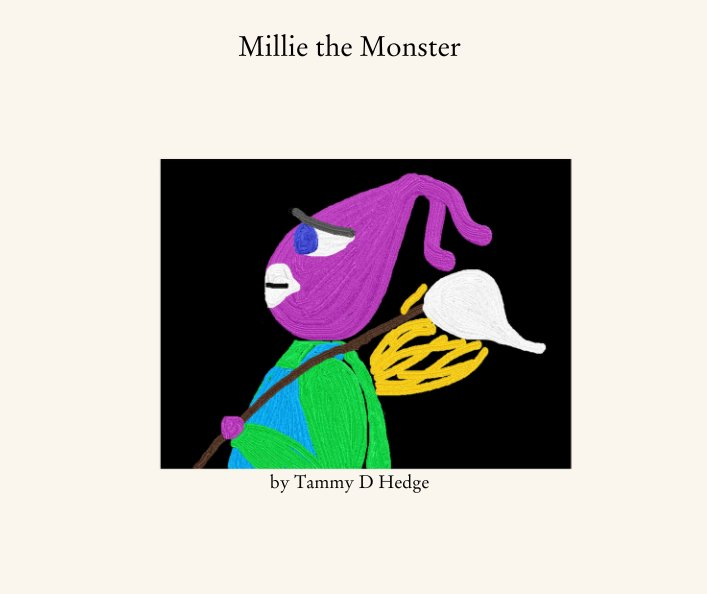 View Millie the Monster by Tammy D Hedge