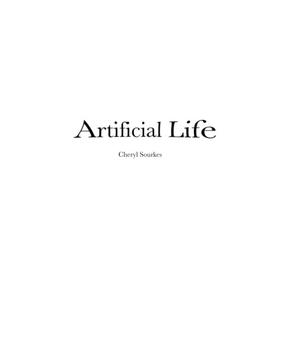 View Artificial Life by Cheryl Sourkes