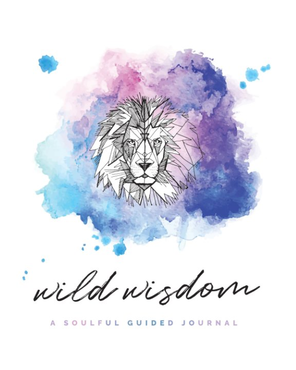 View Wild Wisdom by Lelia Christine