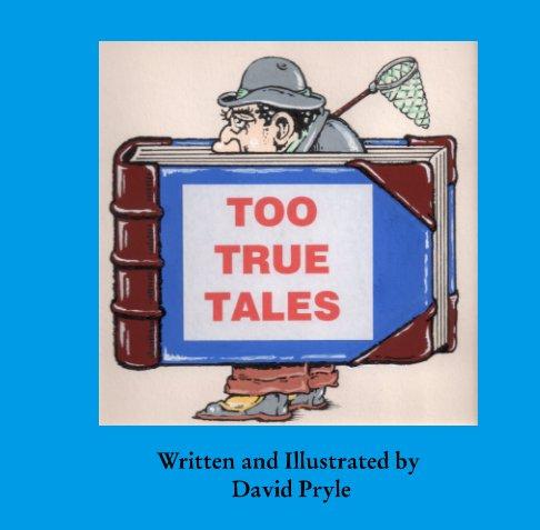Bekijk Too True Tales op David Pryle, Joe Pryle