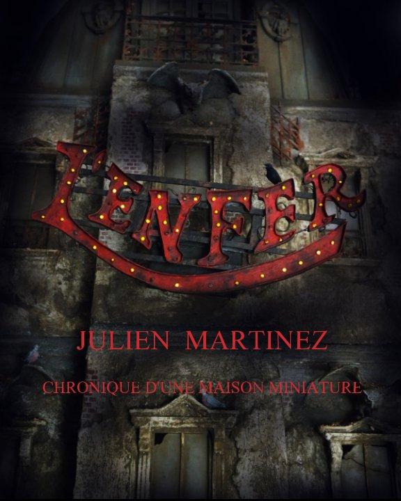 Ver L'Enfer Chronique d'une maison miniature Julien Martinez por Julien Martinez