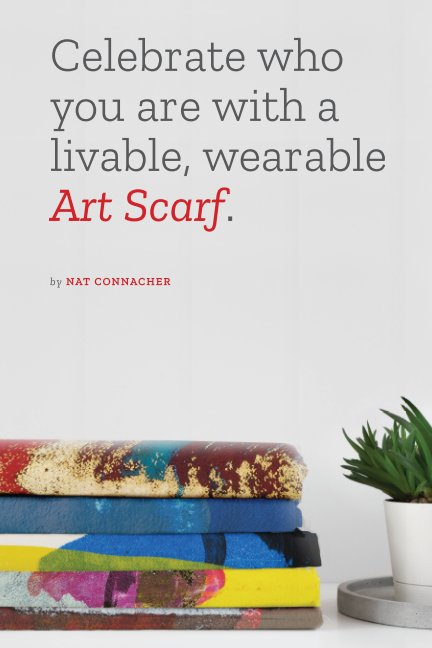 View Celebrate who you are with a livable, wearable Art Scarf. by Nat Connacher