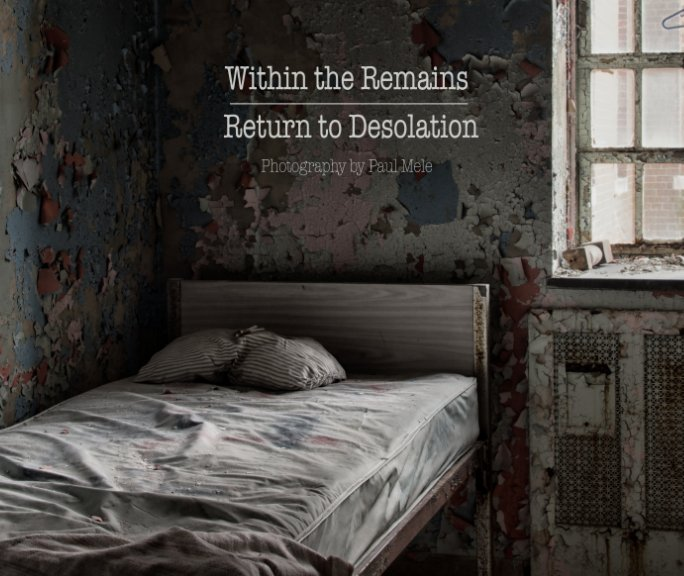 View Within the Remains and Return to Desolation by Paul Mele