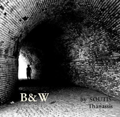 View B&W by Soutis  Thanassis