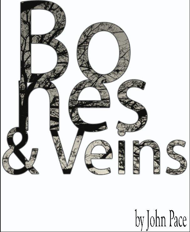 View Bones & Veins by John Pace