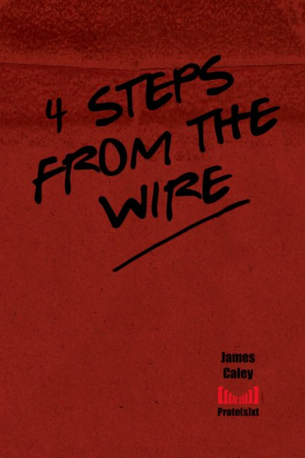 View 4 Steps From The Wire by James Caley