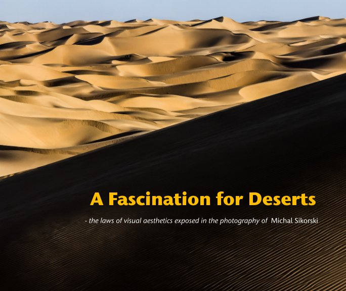 View A Fascination for Deserts, (Standard Landscape, ProLine Pearl paper) and pdf by M Sikorski, P Gyllan, A Paczos