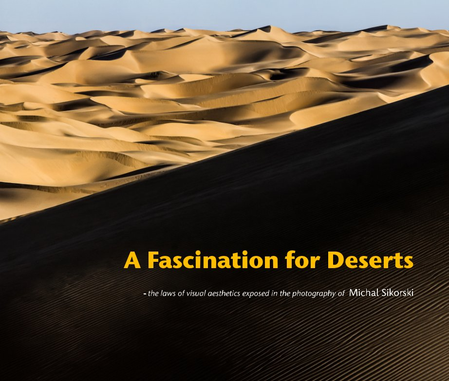View A Fascination for Deserts, (Large Landscape, ProLine Pearl paper) by M Sikorski, P Gyllan, A Paczos