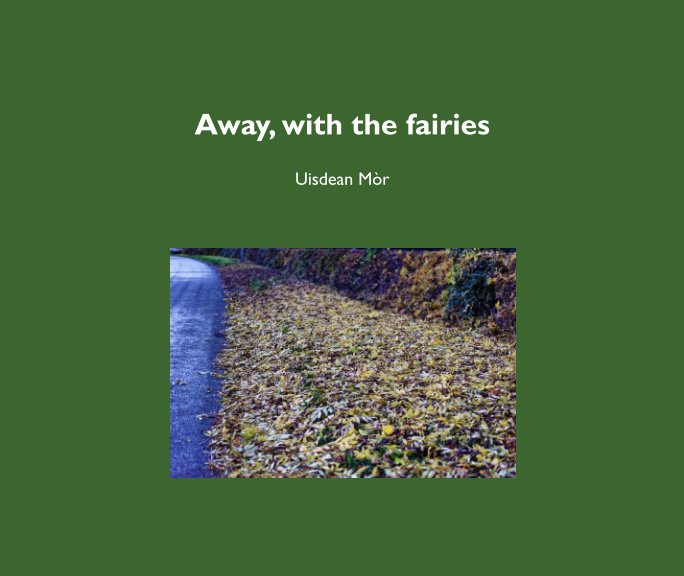 View Away, with the faires by Uisdean Mor