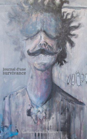 View Journal d'une survivance by Guilhem Gosselin Rodière