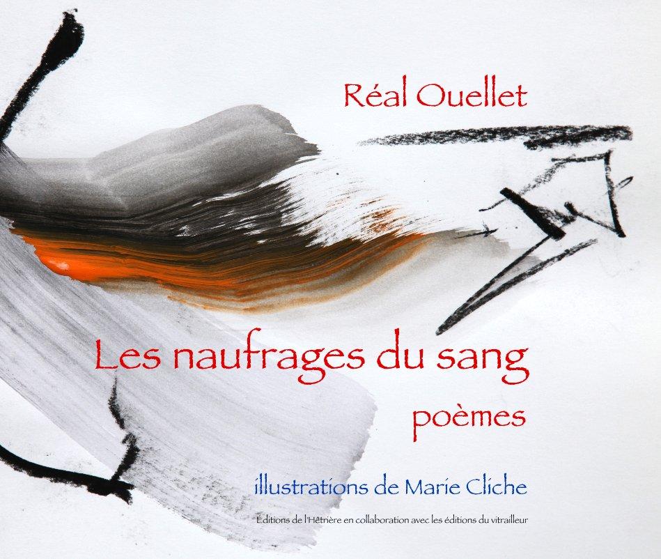 View Les naufrages du sang by Réal Ouellet et Marie Cliche