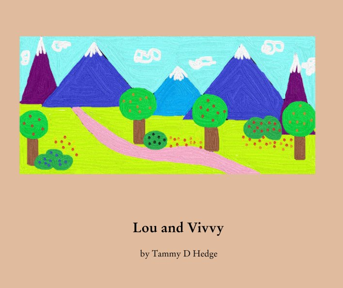 View Lou and Vivvy by Tammy D Hedge