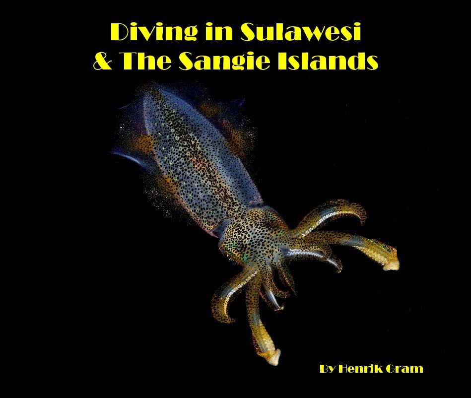 Diving in Sulawesi & The Sangie Islands nach Henrik Gram anzeigen