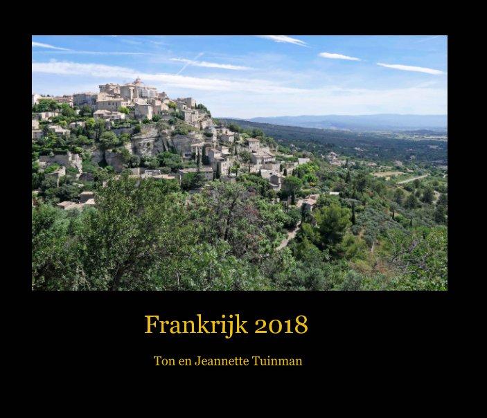 View Frankrijk 2018 by Ton en Jeannette Tuinman