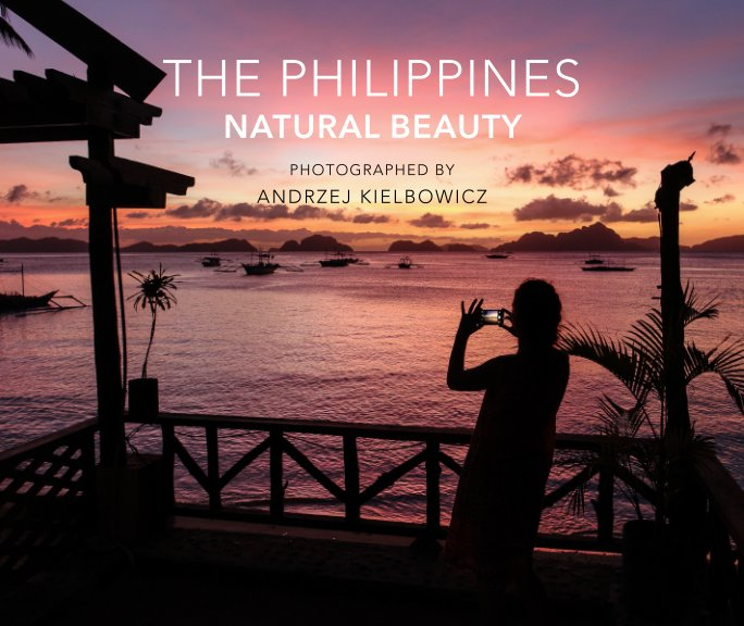 View The Philippines Natural Beauty by Andrzej Kielbowicz