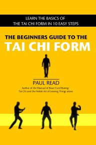 The Beginners Guide to the Tai Chi Form