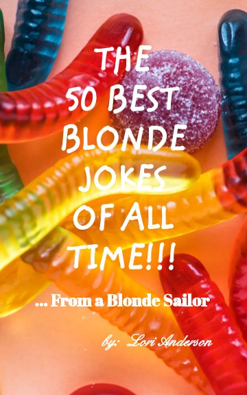 View The 50 Best Blonde Jokes Of All Time by Lori Anderson