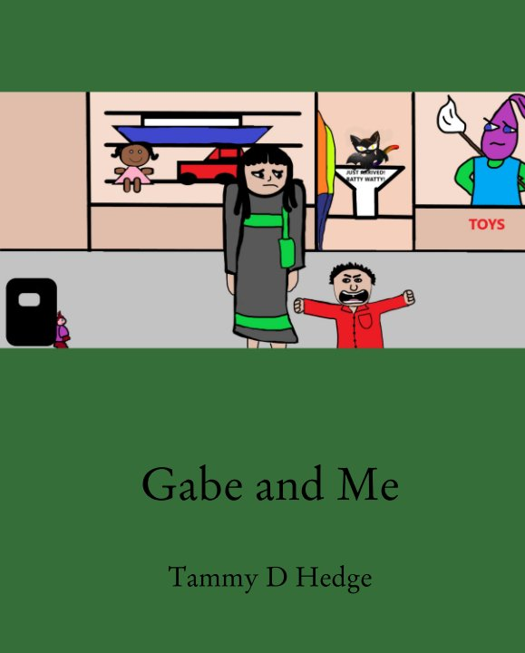 View Gabe and Me by Tammy D Hedge