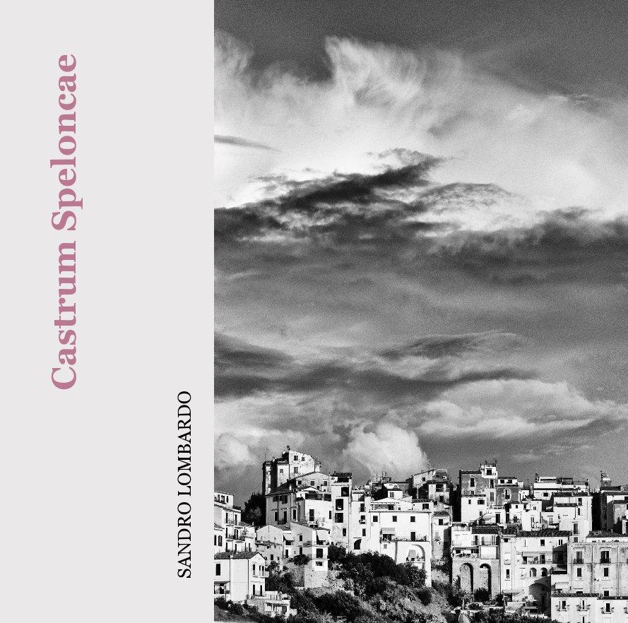 View Castrum Speloncae by SANDRO LOMBARDO