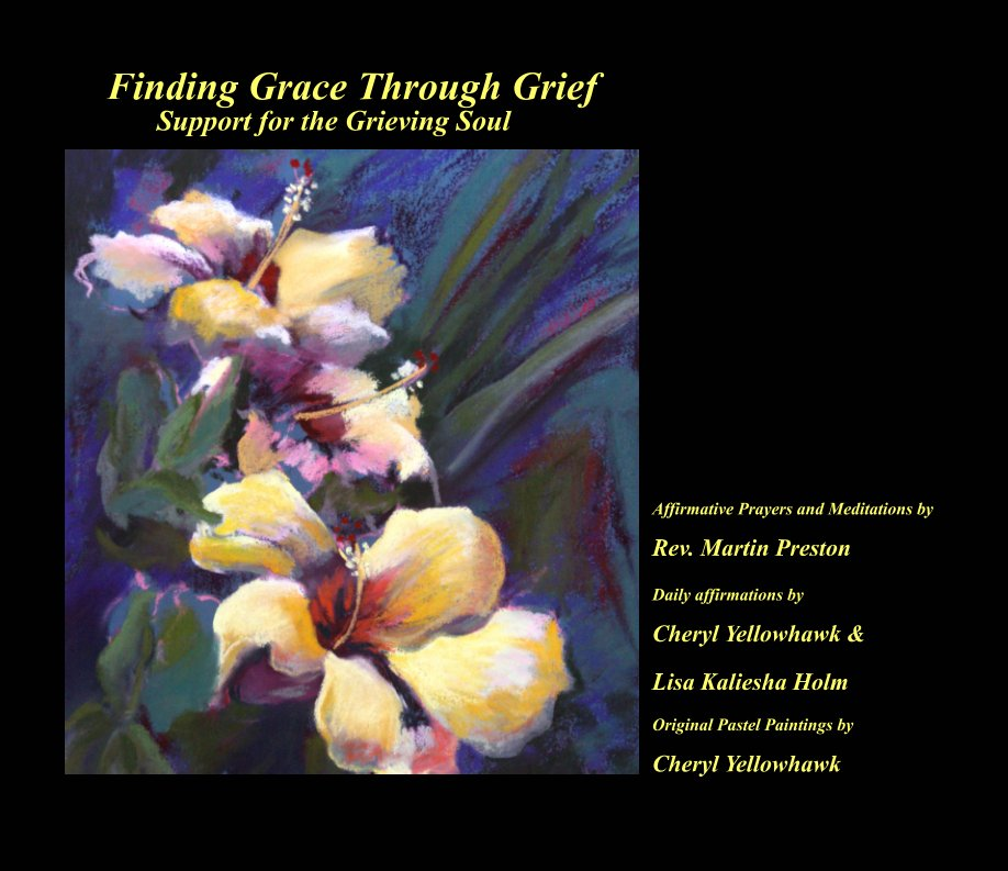 View Finding Grace Through Grief by Yellowhawk, Preston, Holm
