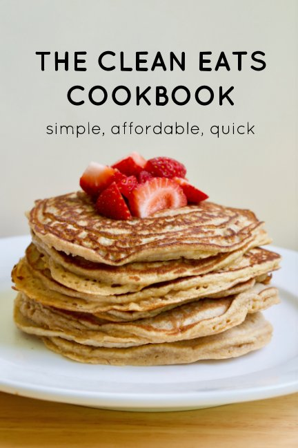 View The Clean Eats Cookbook by Julia McDonnell