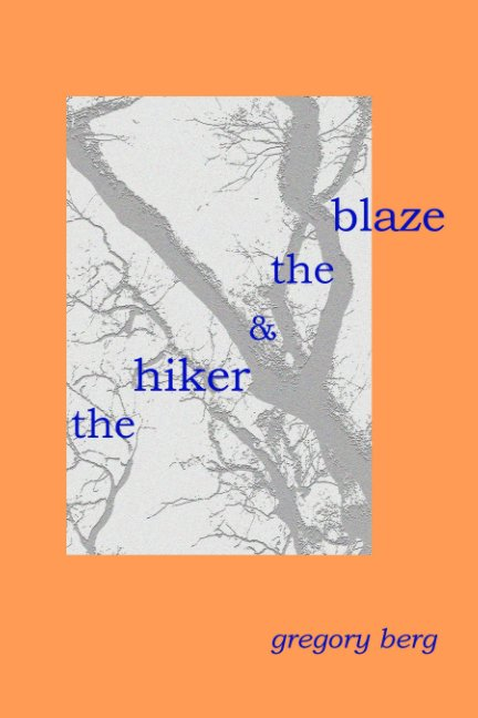 View The Hiker and The Blaze by Gregory Berg