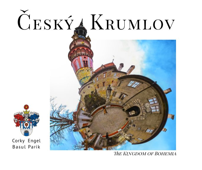 View Cesky Krumlov by Corky Engel, Basul Parik