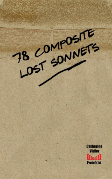 View 78 Composite Lost Sonnets by Catherine Vidler