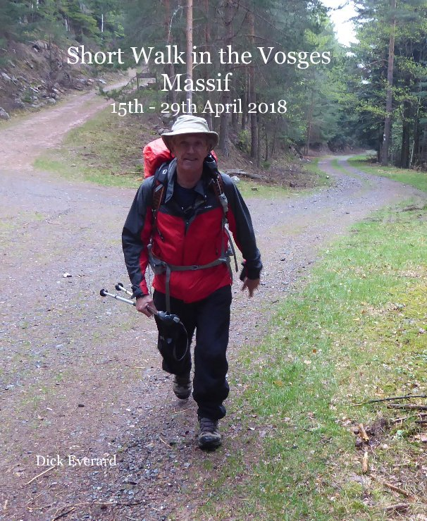 View Short Walk in the Vosges Massif 15th - 29th April 2018 by Dick Everard
