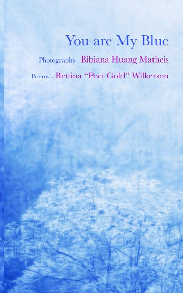 View You Are My Blue by Bibiana Matheis and Poet Gold
