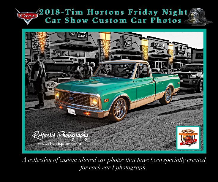 View 2018-Tim Hortons Custom Car Show Photo Book by R. Harris Photography