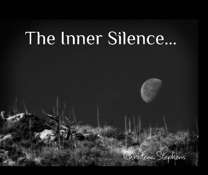 View The Inner Silence by Christena Stephens
