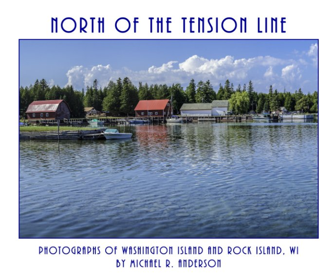 View North of the Tension Line by Michael R. Anderson