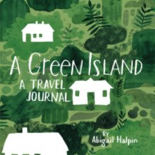 A Green Island - A Travel Journal book cover