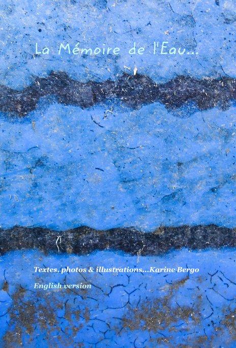 View La Mémoire de l'Eau  English version by Karine Bergo