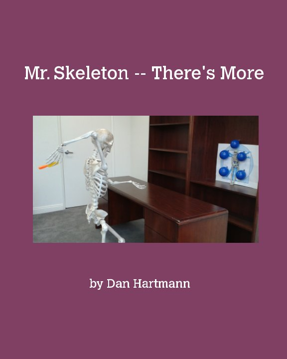 Bekijk Mr. Skeleton -- There's More op Daniel Hartmann