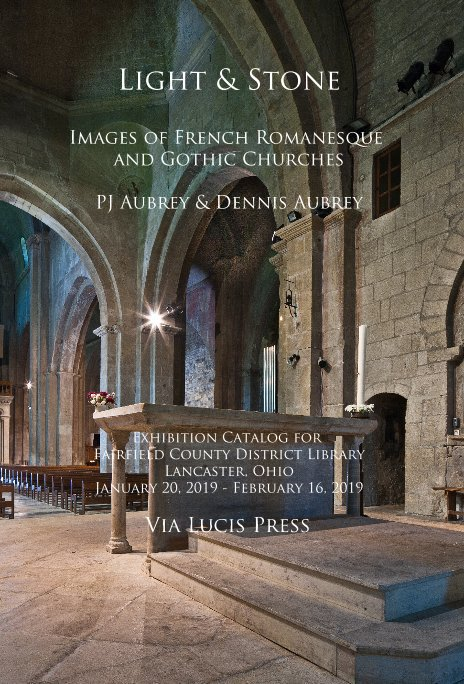 View Light and Stone - Images of French Romanesque and Gothic Churches by Via Lucis Press
