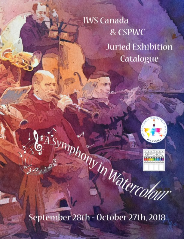 View A Symphony in Watercolour Exhibition Catalogue by IWS CANADA and CSPWC/SCPA