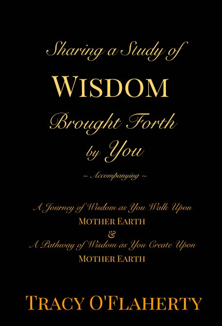 View Sharing a Study of Wisdom Brought Forth by You by Tracy R. L. O'Flaherty