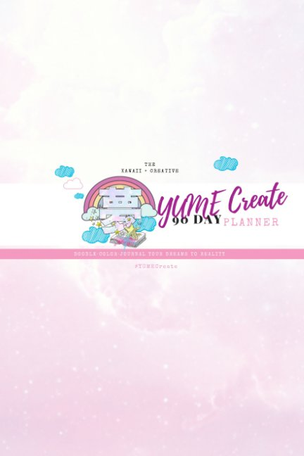 View YUME Create 90 Day Planner by Imani K. Brown