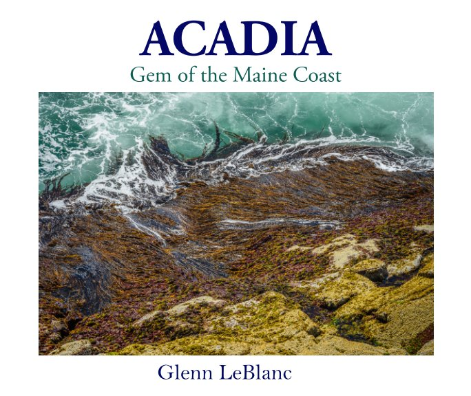 View Acadia by Glenn LeBlanc