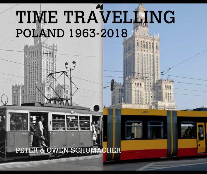 Bekijk TIME TRAVELLING POLAND 1963-2018 op PETER & OWEN SCHUMACHER