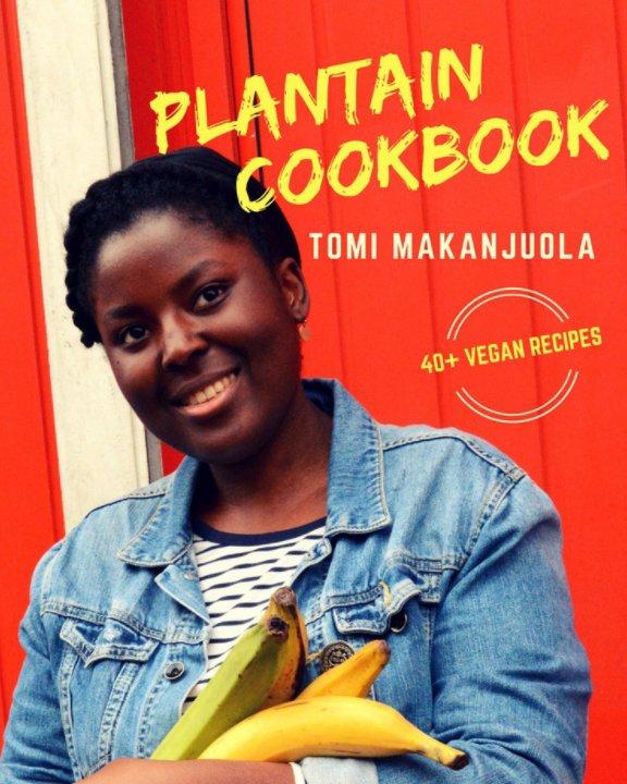 View Plantain Cookbook by Tomi Makanjuola