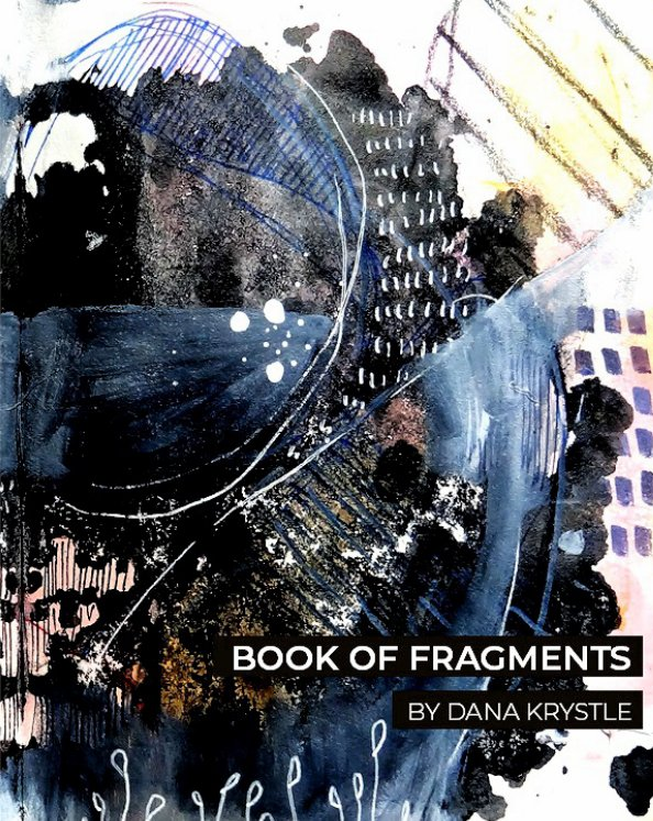 View Book Of Fragments by Dana Krystle